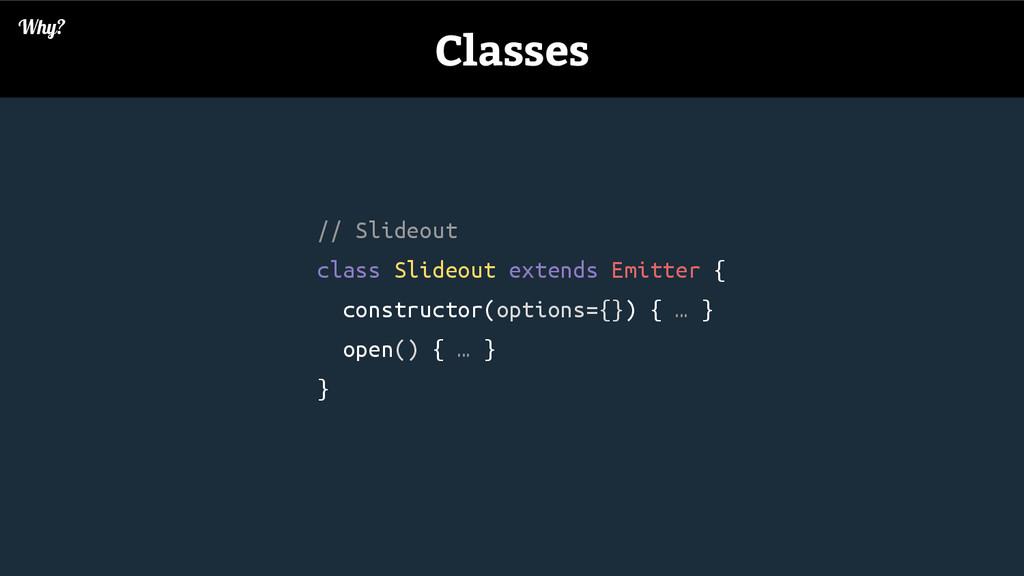 // Slideout class Slideout extends Emitter { co...