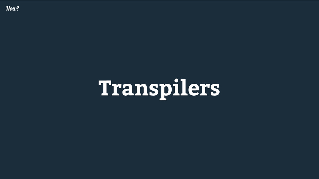 Transpilers How?