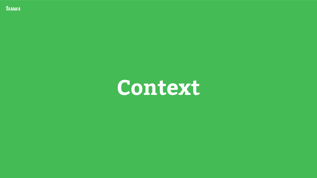 Issues Context