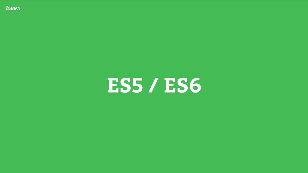 ES5 / ES6 Issues