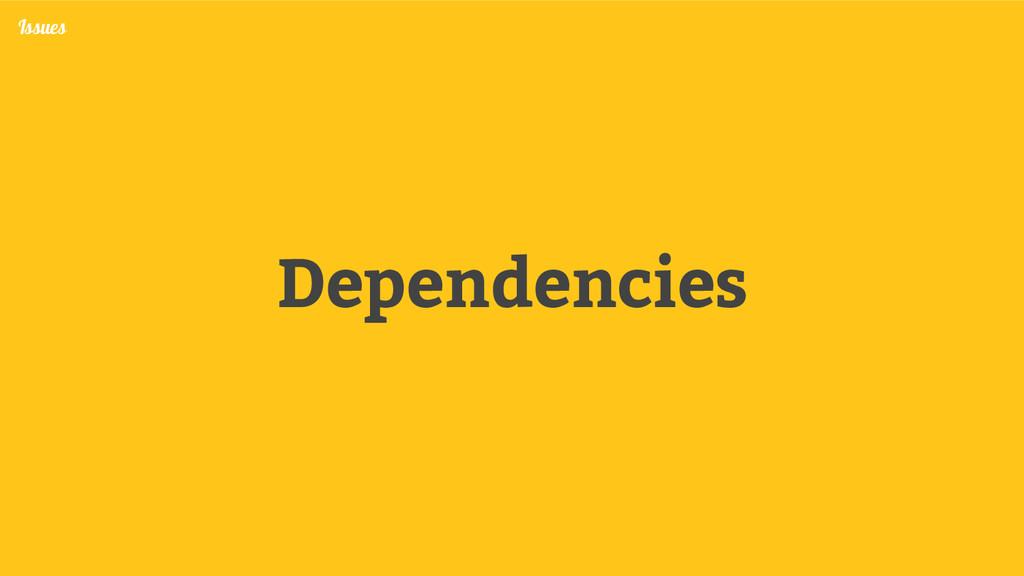 Dependencies Issues