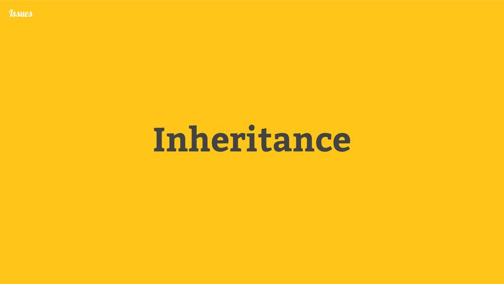Inheritance Issues