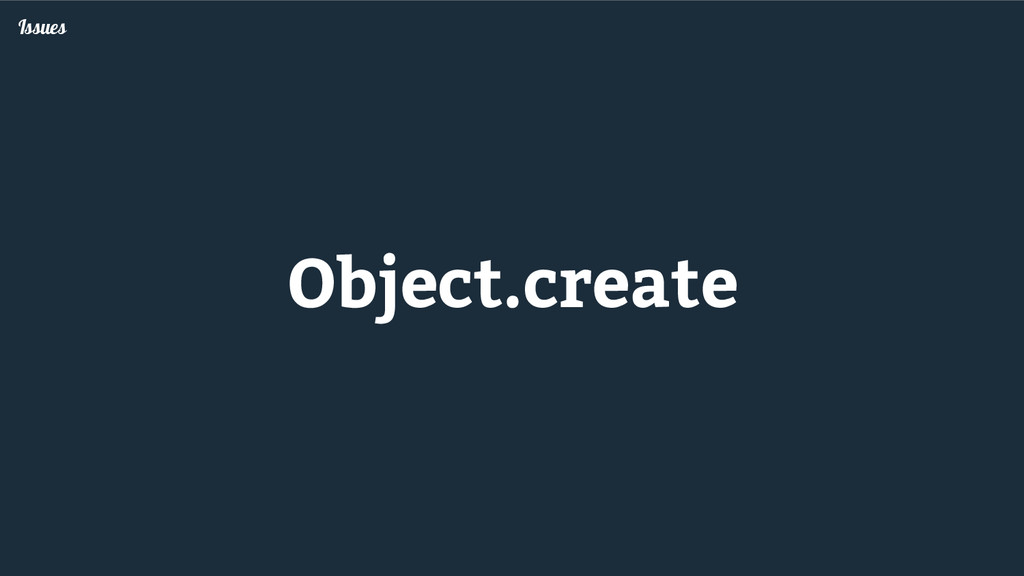Object.create Issues