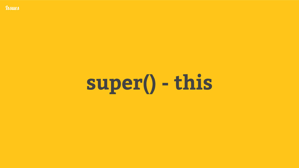 super() - this Issues