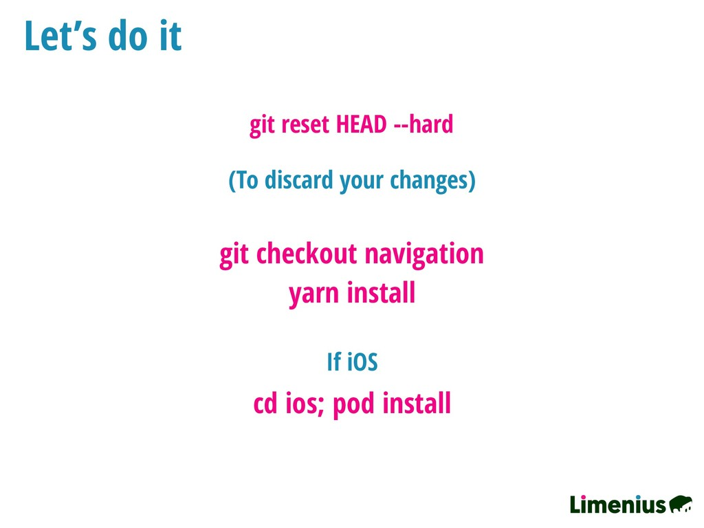 git checkout navigation yarn install cd ios; po...