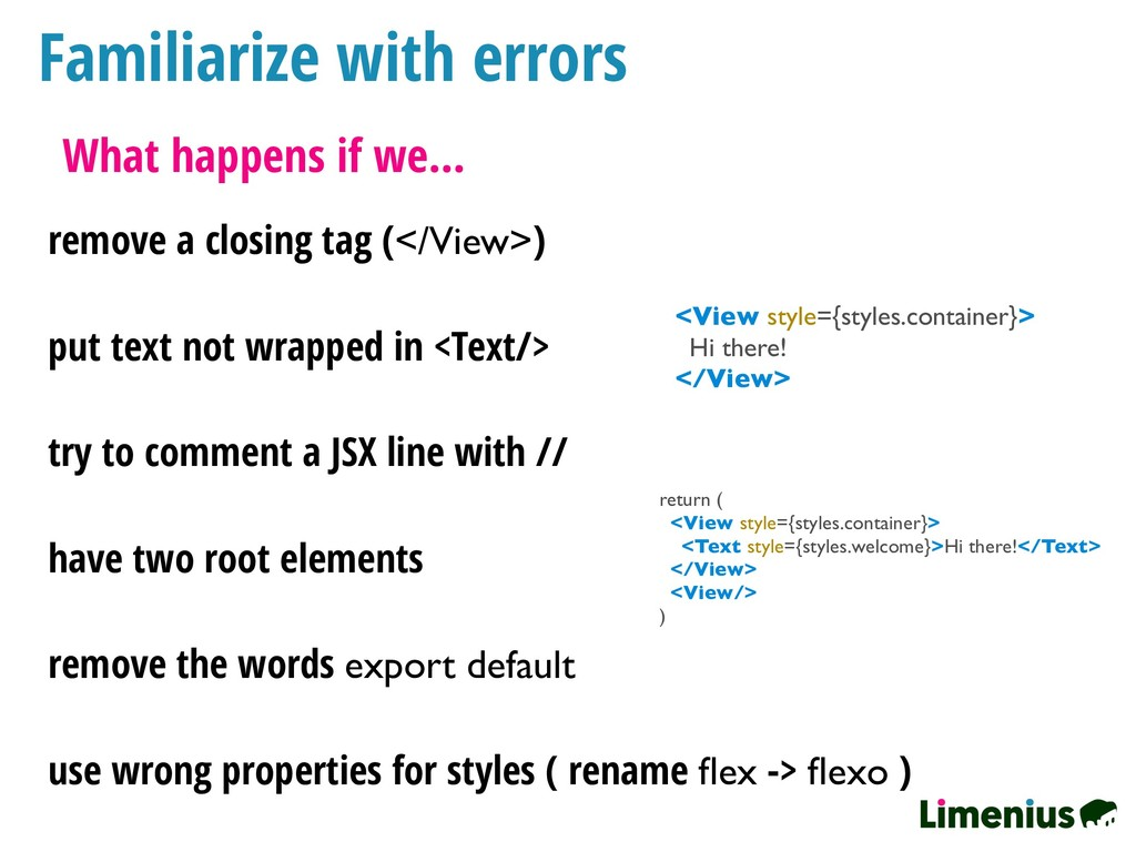 Familiarize with errors What happens if we… rem...