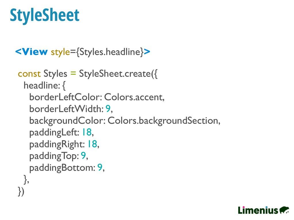 StyleSheet <View style={Styles.headline}> const...