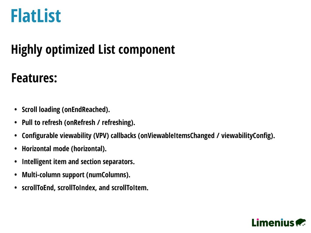 FlatList Highly optimized List component Featur...
