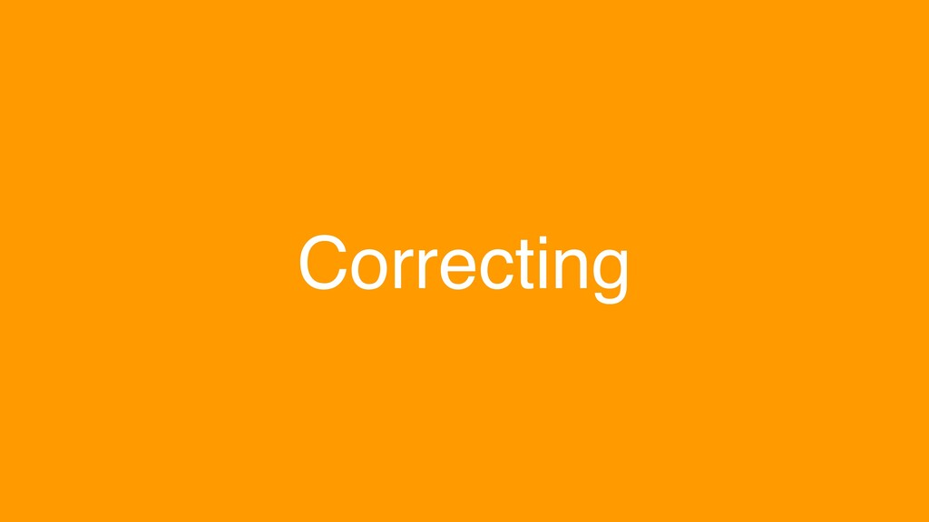 Correcting