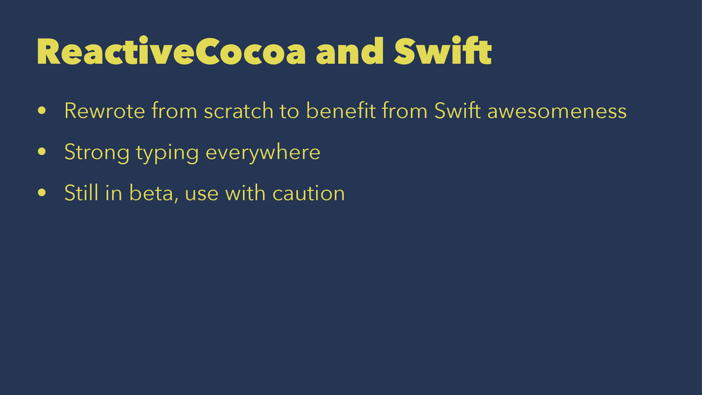 ReactiveCocoa and Swift • Rewrote from scratch ...