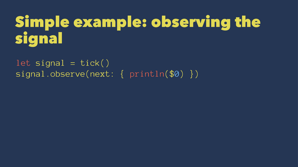 Simple example: observing the signal let signal...