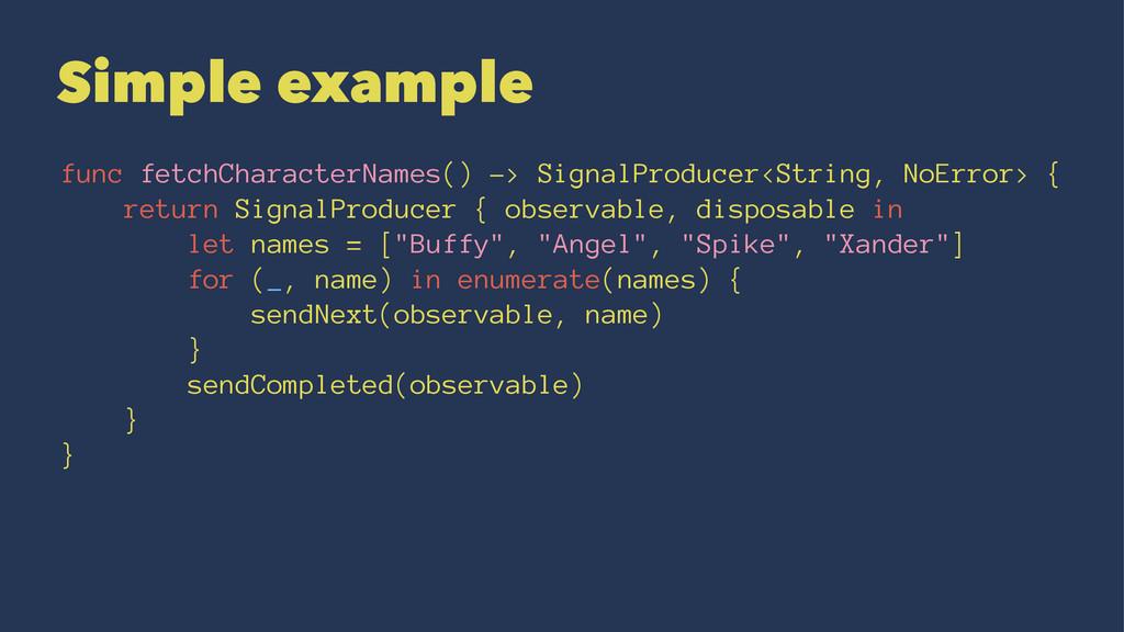 Simple example func fetchCharacterNames() -> Si...