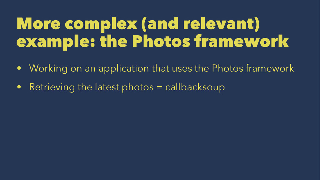 More complex (and relevant) example: the Photos...