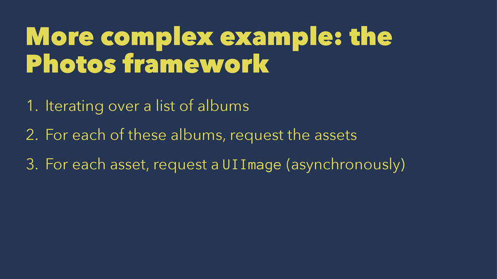 More complex example: the Photos framework 1. I...