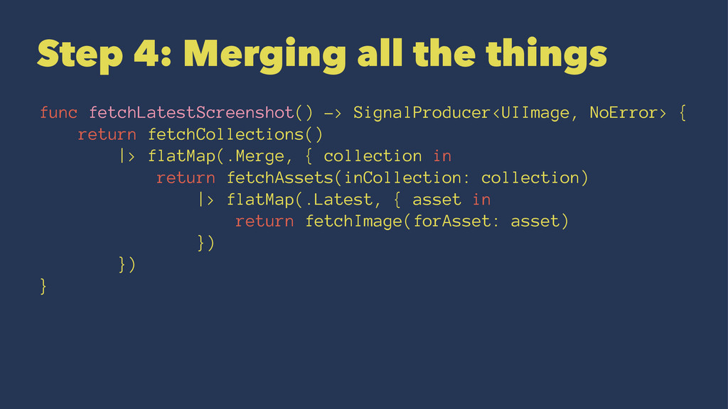 Step 4: Merging all the things func fetchLatest...