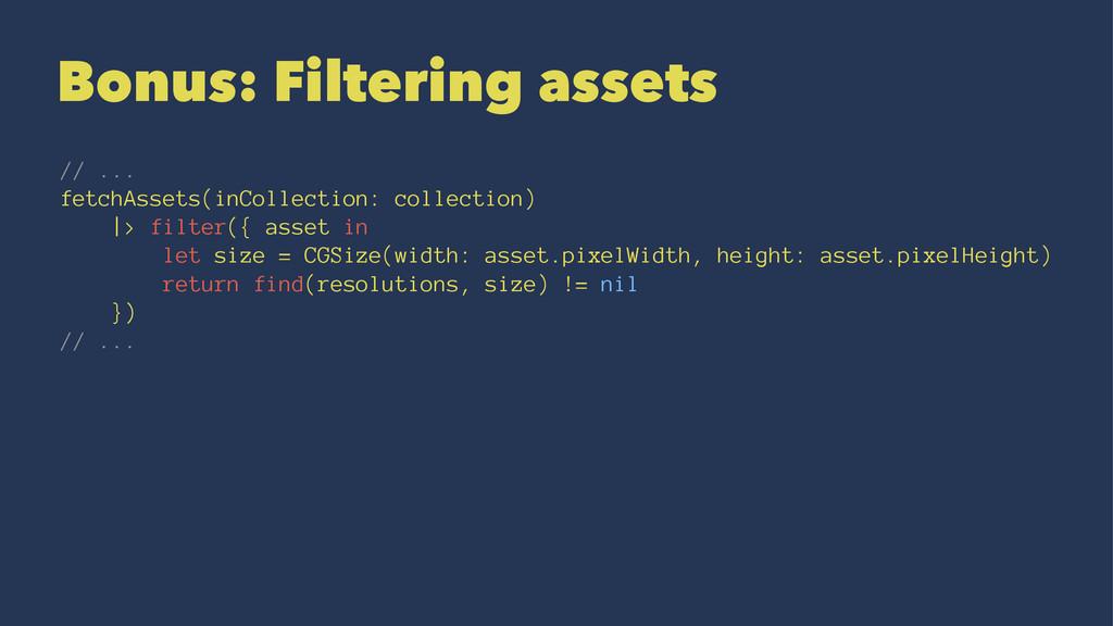 Bonus: Filtering assets // ... fetchAssets(inCo...