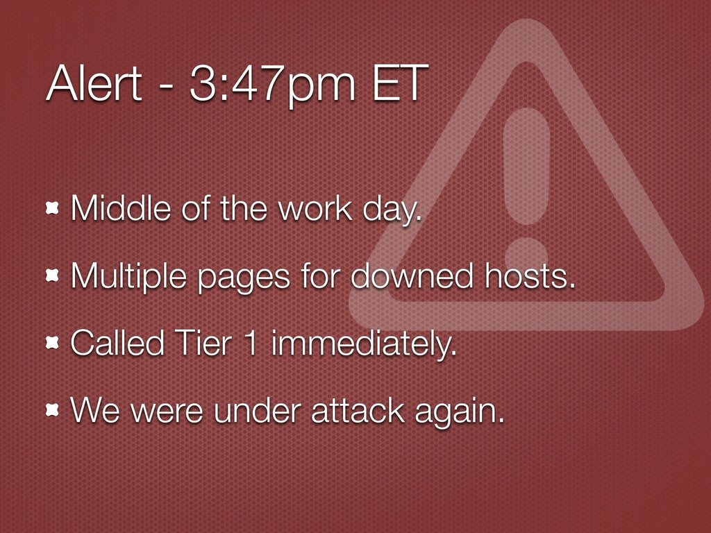 Alert - 3:47pm ET Middle of the work day. Multi...