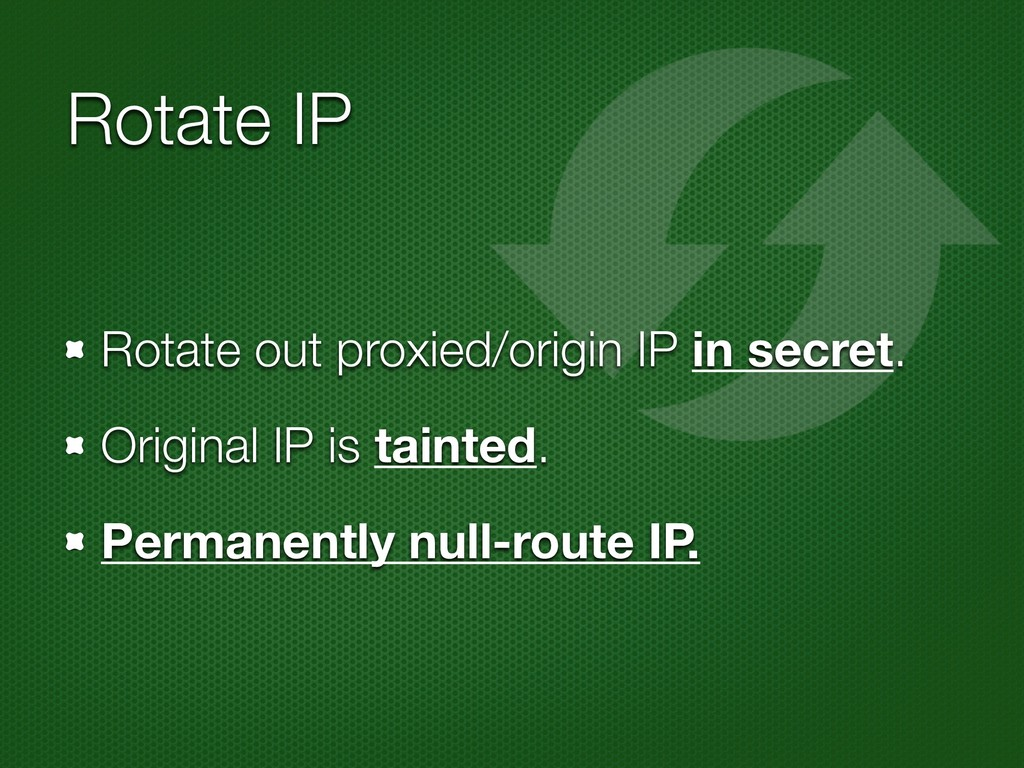 Rotate IP Rotate out proxied/origin IP in secre...