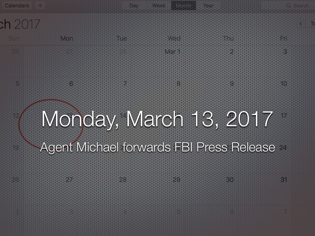 Monday, March 13, 2017 Agent Michael forwards F...