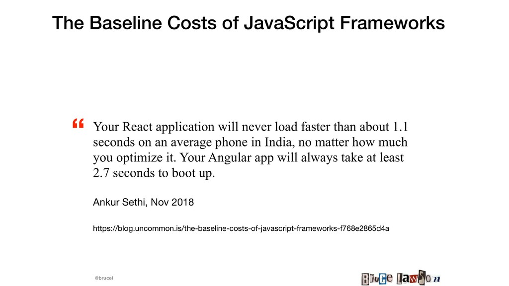 @brucel The Baseline Costs of JavaScript Framew...