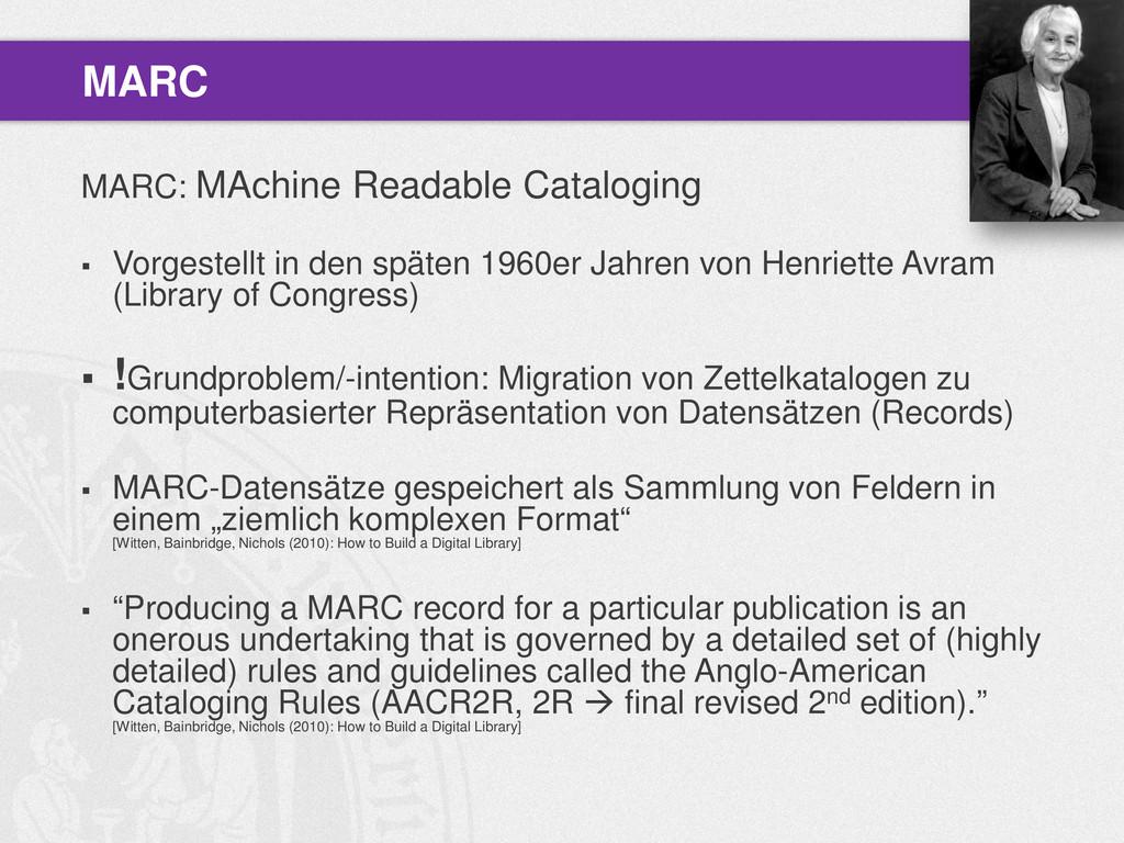 MARC: MAchine Readable Cataloging  Vorgestellt...