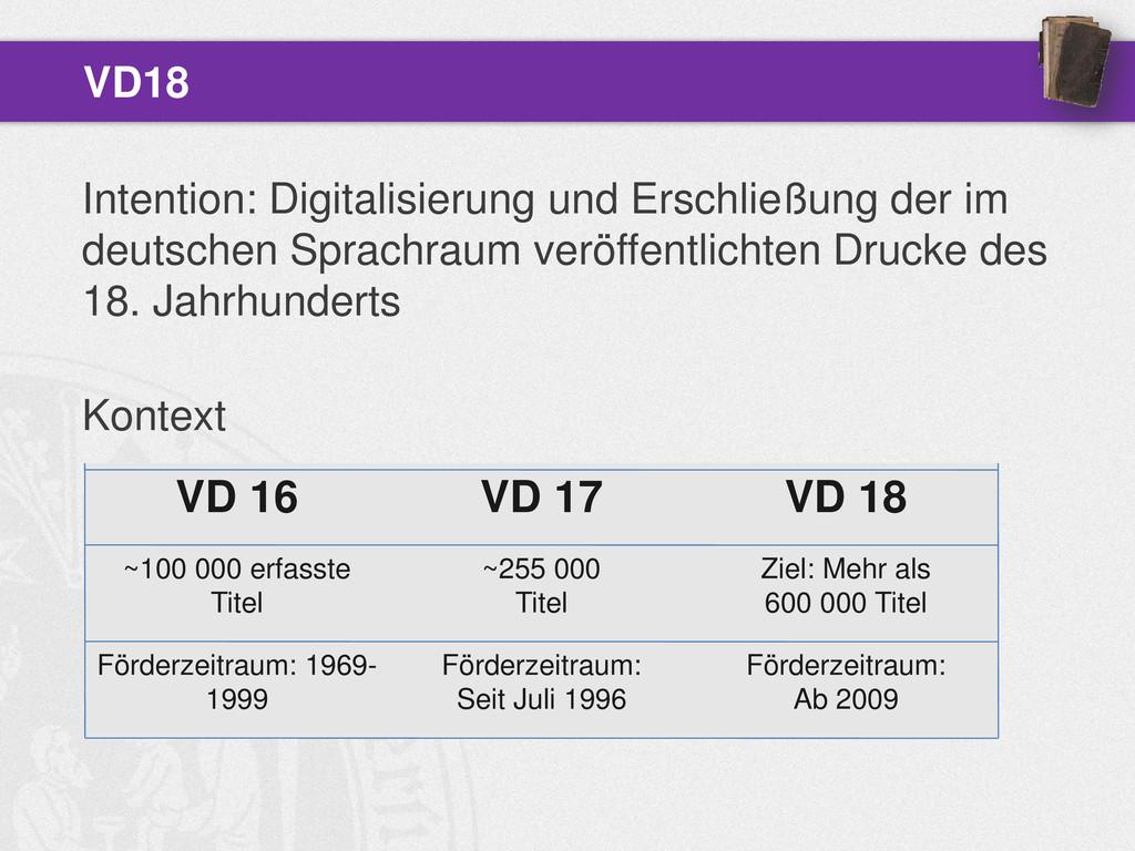 Intention: Digitalisierung und Erschließung der...