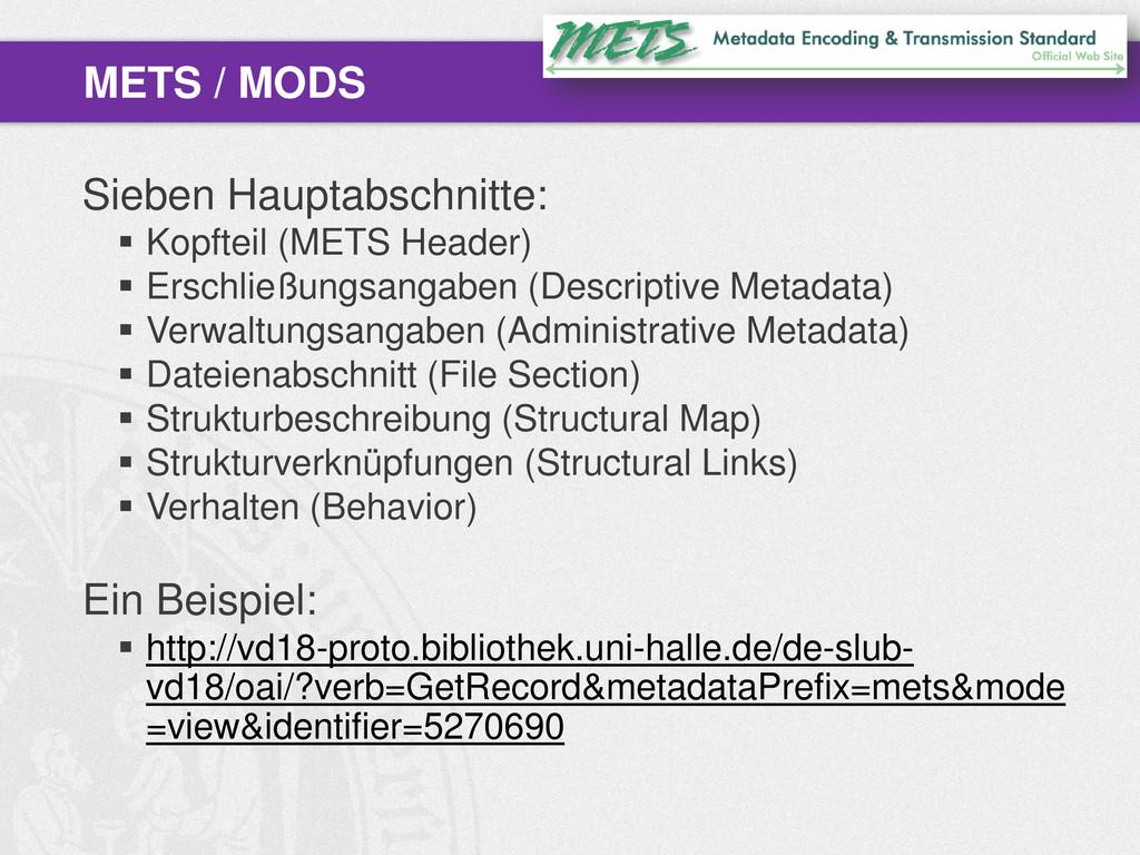 Sieben Hauptabschnitte:  Kopfteil (METS Header...