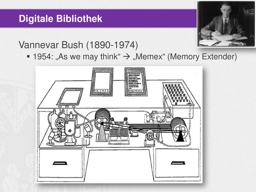 "Vannevar Bush (1890-1974)  1954: ""As we may th..."