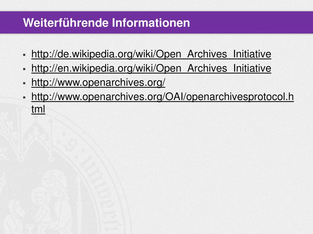  http://de.wikipedia.org/wiki/Open_Archives_In...