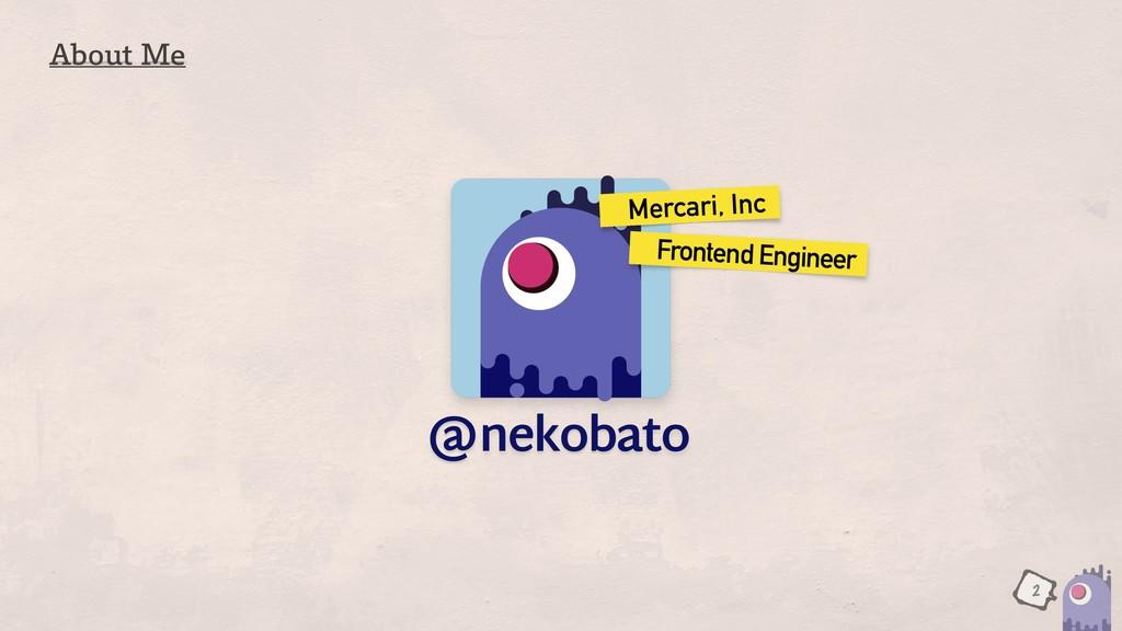 "nekobato ɹFrontend Engineer ɹMercari, Inc @ ""CP..."