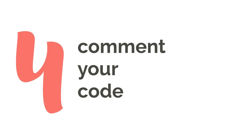 comment your code 4