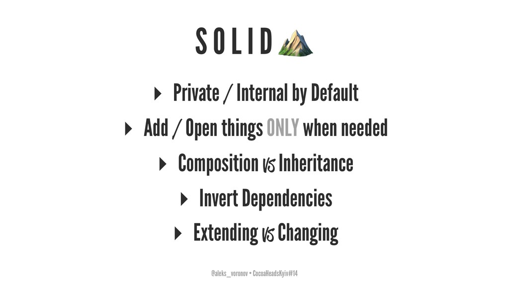 S O L I D ▸ Private / Internal by Default ▸ Add...