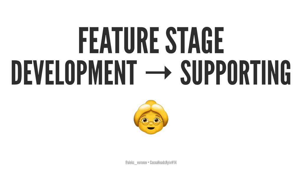 FEATURE STAGE DEVELOPMENT → SUPPORTING ! @aleks...