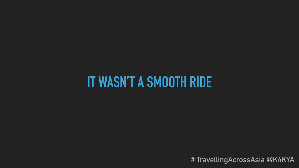IT WASN'T A SMOOTH RIDE # TravellingAcrossAsia ...