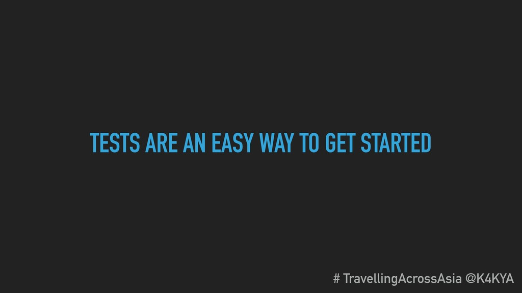 TESTS ARE AN EASY WAY TO GET STARTED # Travelli...
