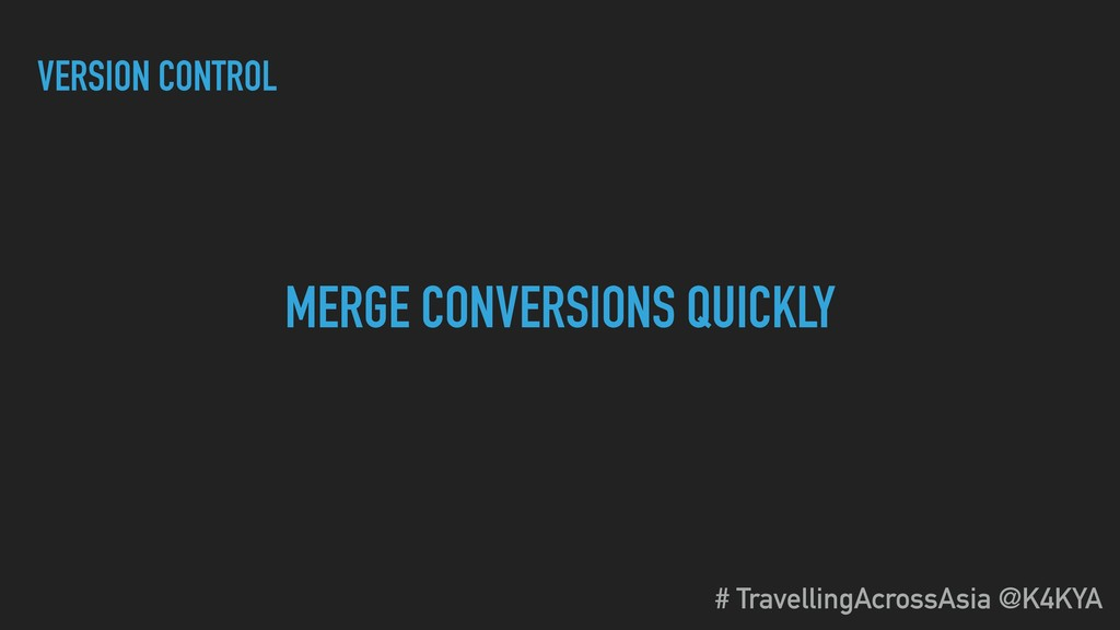 VERSION CONTROL MERGE CONVERSIONS QUICKLY # Tra...