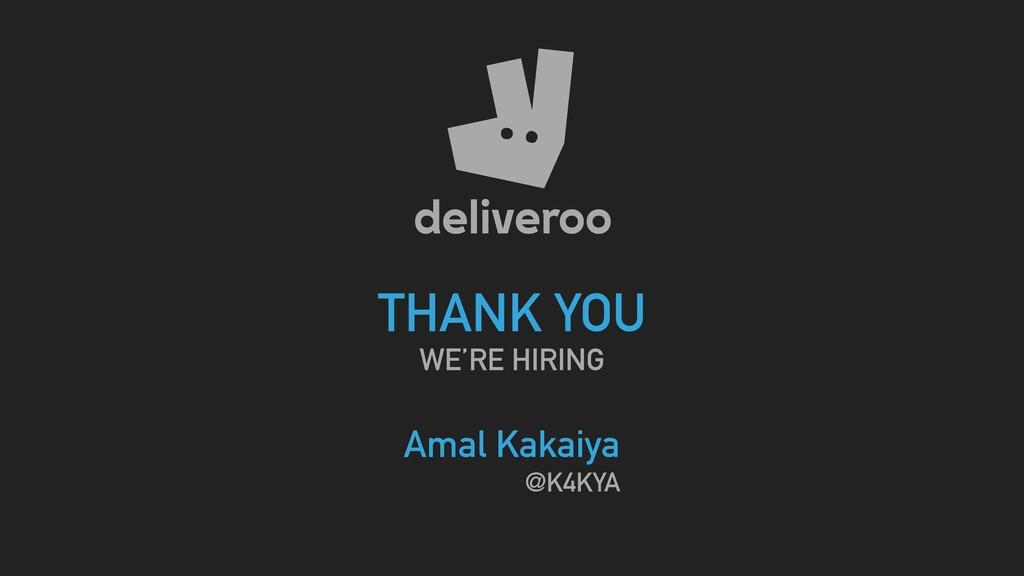 THANK YOU WE'RE HIRING Amal Kakaiya @K4KYA