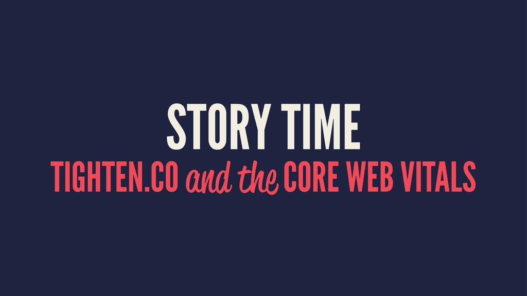 STORY TIME TIGHTEN.CO and the CORE WEB VITALS