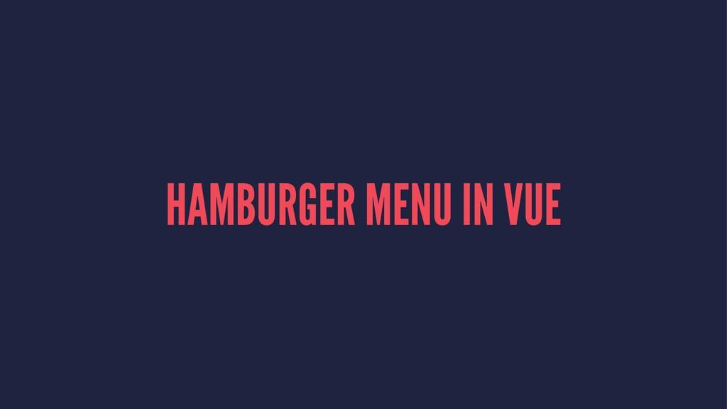 HAMBURGER MENU IN VUE