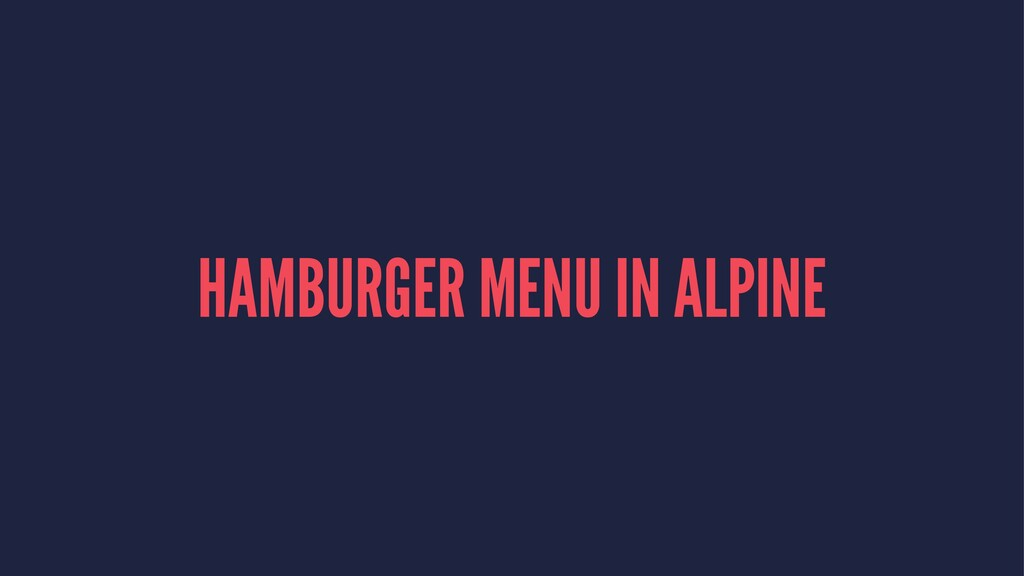 HAMBURGER MENU IN ALPINE