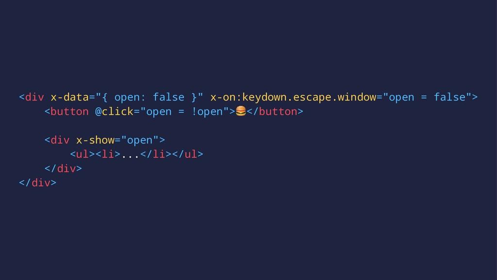 "<div x-data=""{ open: false }"" x-on:keydown.esca..."