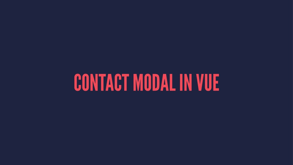 CONTACT MODAL IN VUE