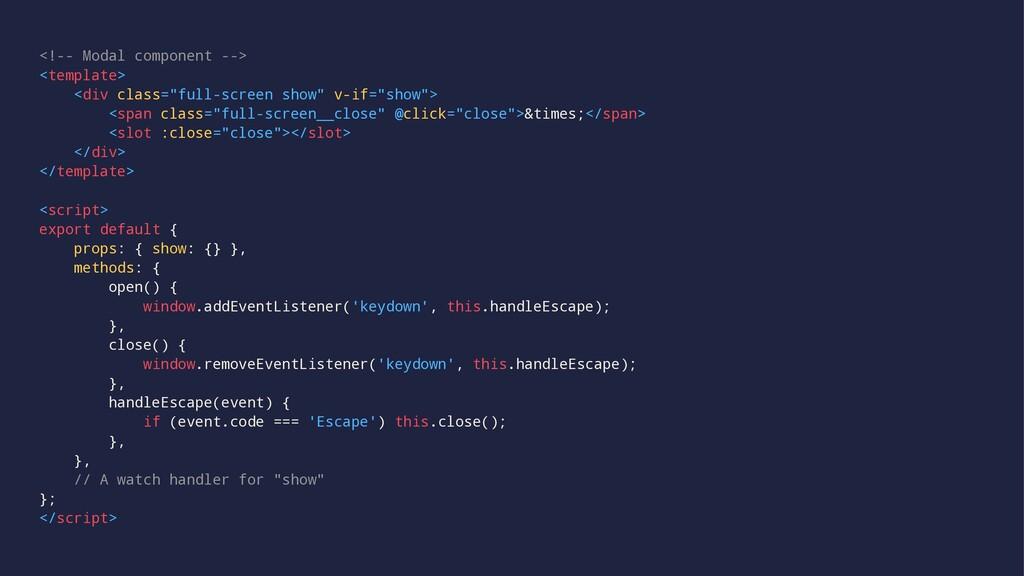 <!-- Modal component --> <template> <div class=...
