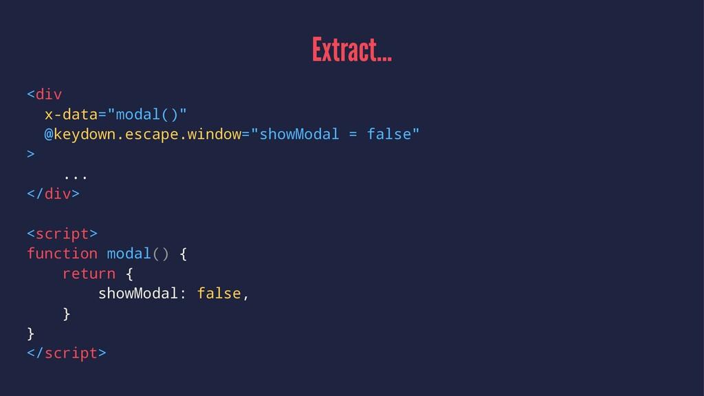 "Extract... <div x-data=""modal()"" @keydown.escap..."