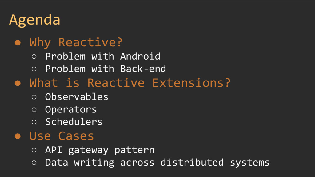 Agenda ● Why Reactive? ○ Problem with Android ○...