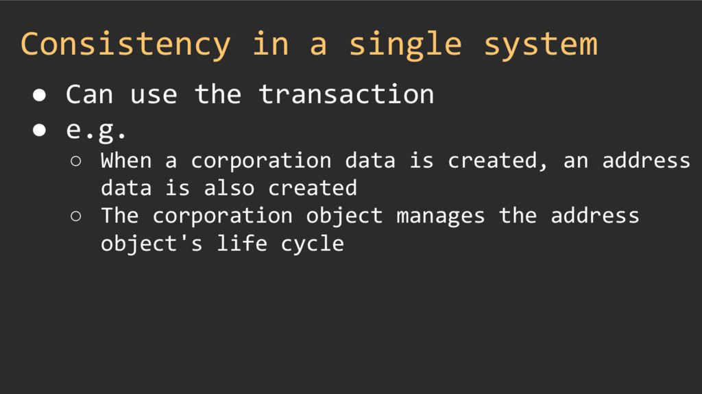 Consistency in a single system ● Can use the tr...