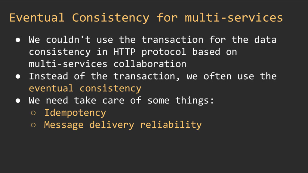 Eventual Consistency for multi-services ● We co...
