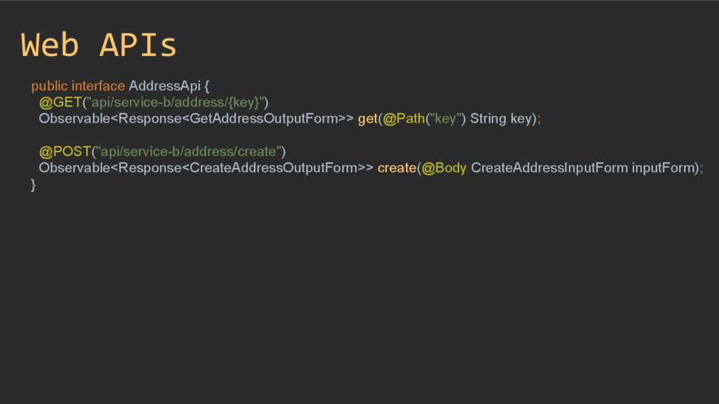 "Web APIs public interface AddressApi { @GET(""ap..."