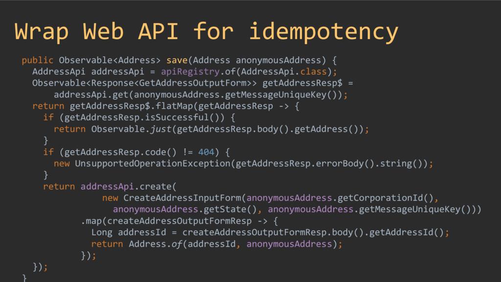 Wrap Web API for idempotency public Observable<...