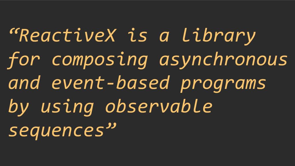 """""""ReactiveX is a library for composing asynchron..."""